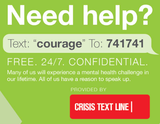 Need help? Contacting Crisis Text Line - text COURAGE to 741741