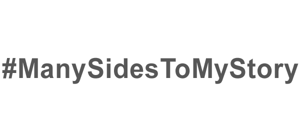 #ManySidesToMyStory
